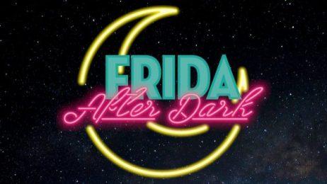 Frida After Dark