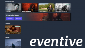 VISIT OUR NEW EVENTIVE STREAMING CINEMA CHANNEL -- AND DOWNLOAD THE EVENTIVE APP TO WATCH GREAT INDIE CINEMA ON YOUR SMART TV & DEVICES!