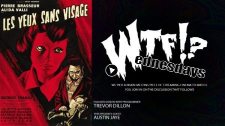 'WTF WEDNESDAYS' SERIES 'EPISODE 5: EYES WITHOUT A FACE,' FEATURING FRIDA WRITERS JUSTINA BONILLA AND AUSTIN JAYE