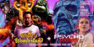 TICKETS NOW AVAILABLE FOR WILLY'S WONDERLAND + PSYCHO GOREMAN DOUBLE FEATURE!