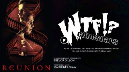 'WTF WEDNESDAYS' SERIES 'EPISODE 6: REUNION w/ Isa Bulnes-Shaw!