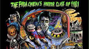 Announcing The Frida Cinema's Horror Class of1981!